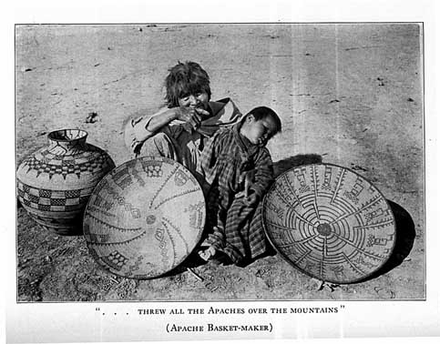"""... threw all the Apaches over the mountains"" (Apache basket-maker)"