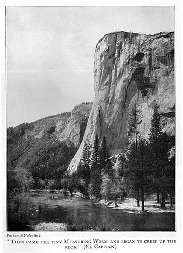 """Then came the tiny Measuring Worm and began to creep up the rock"" (El Capitan)"