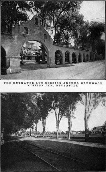 The Entrance and Mission Arches, Glenwood Mission Inn, Riverside and Magnolia Avenue and Government Indian School, Riverside